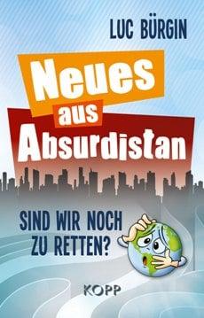 Buergin_Neues-aus-Absurdistan_Schutzumschlag.indd